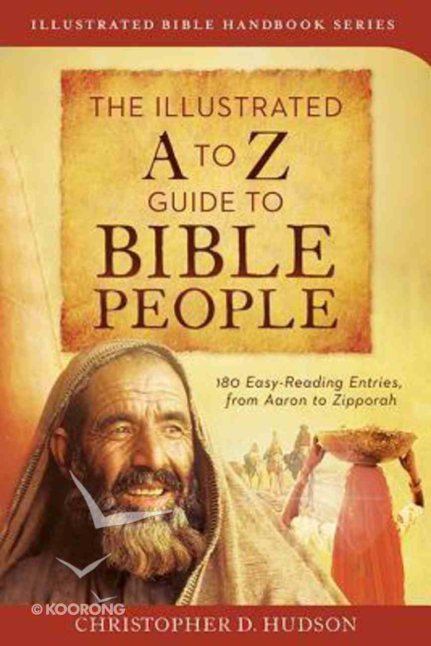 The Illustrated a to Z Guide to Bible People Paperback
