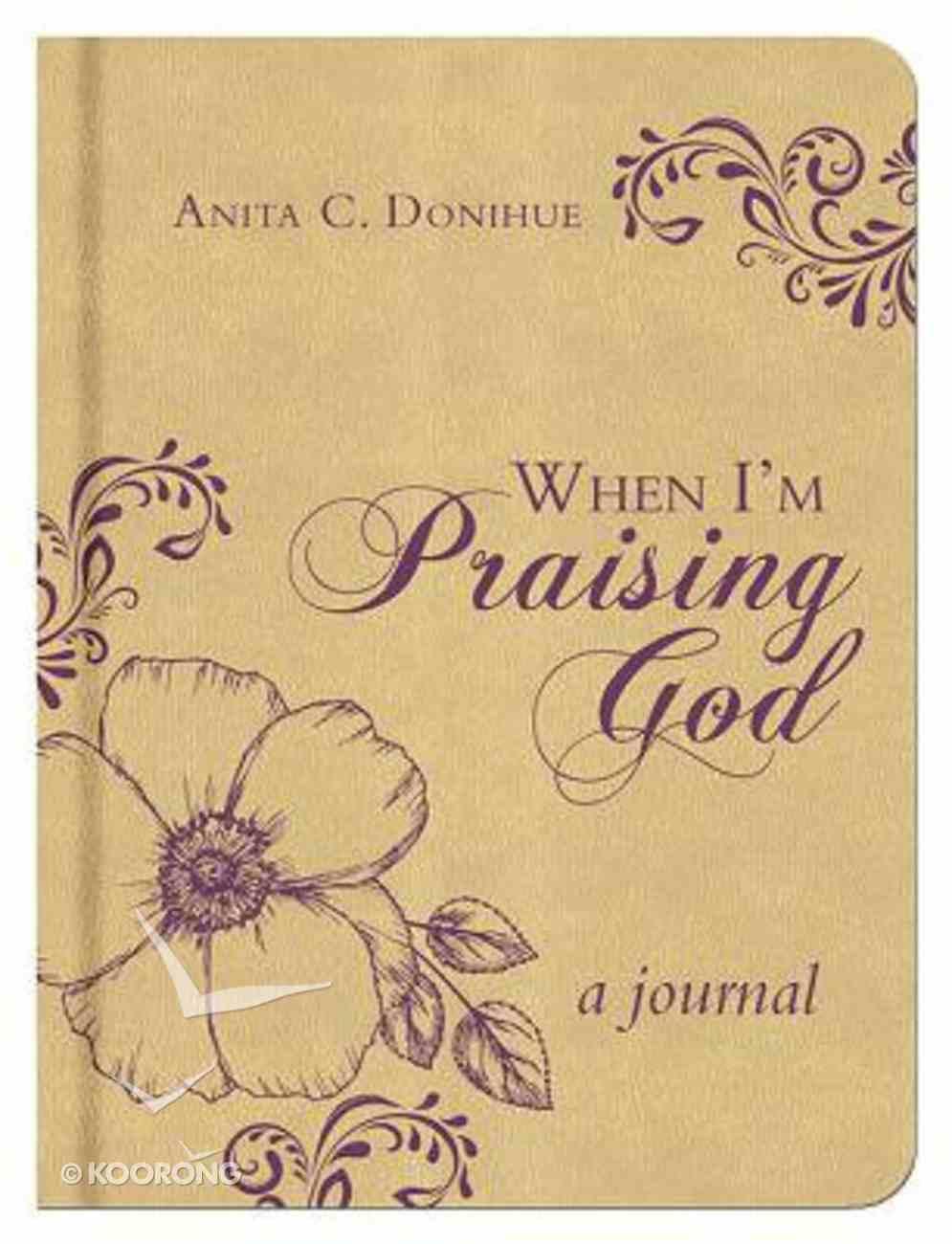 When I'm Praising God (Devotional Journal) (Cream) Hardback