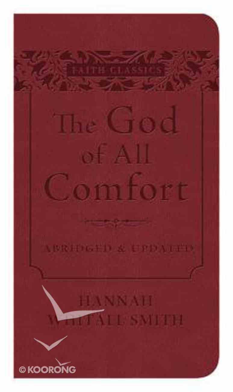 The God of All Comfort (Faith Classics Series) Flexi Back