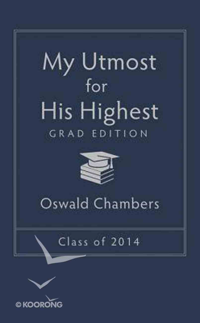 My Utmost For His Highest 2014 Grad Edition Paperback