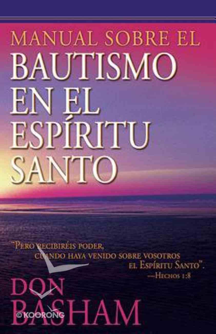 Manual Sobre El Bautismo En El Espiritu Santo (A Handbook On Holy Spirit Baptism) Paperback