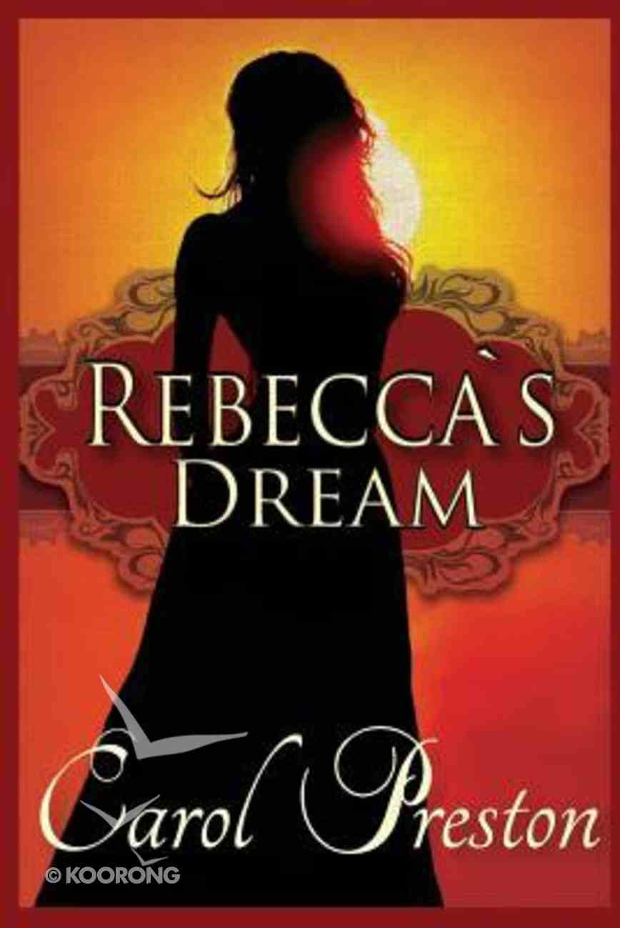 Rebecca's Dream (Continuing Story From Suzannah's Gold) Paperback