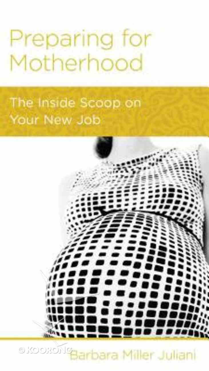 Preparing For Motherhood (Women To Women Mini Books Series) Booklet