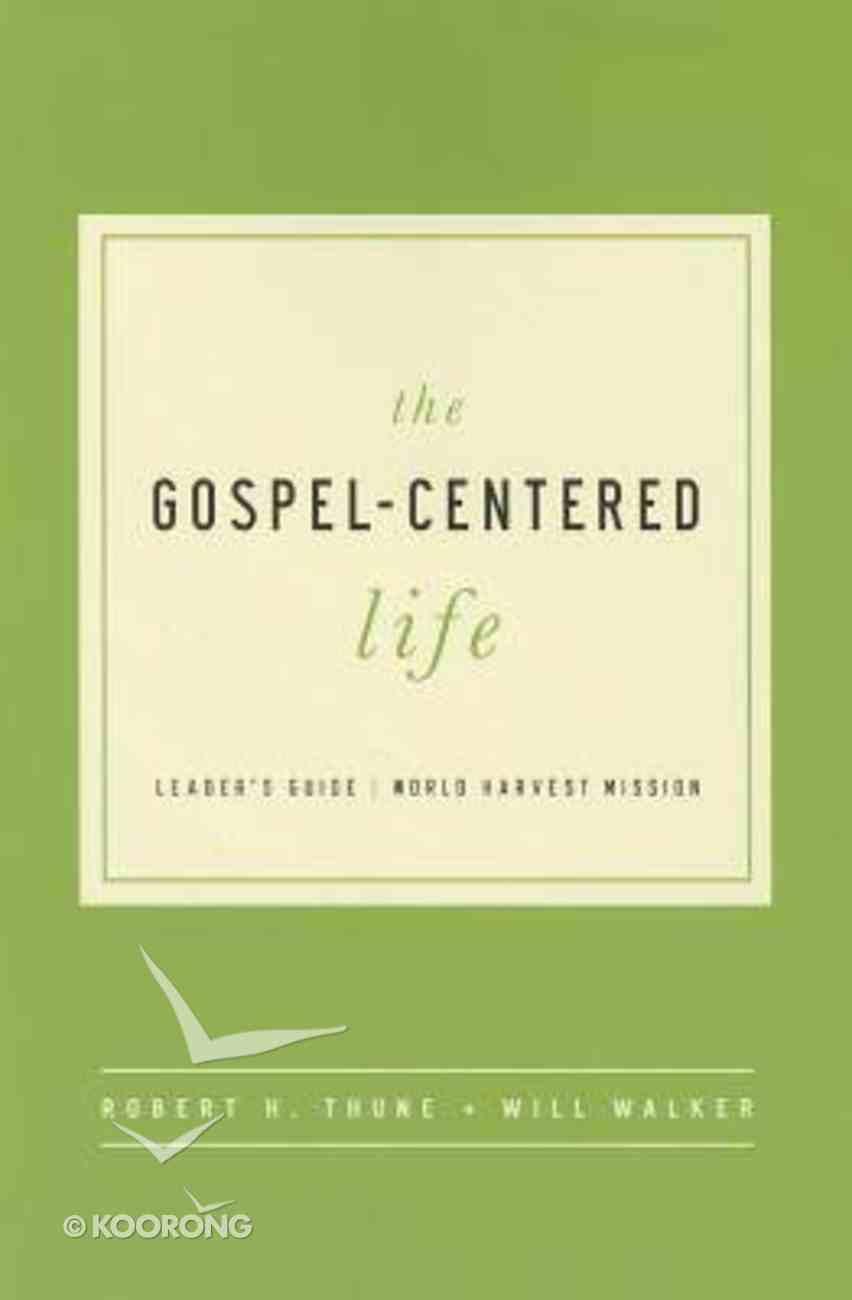 Gospel-Centered Life, the (Revised) (Leader's Guide) Paperback