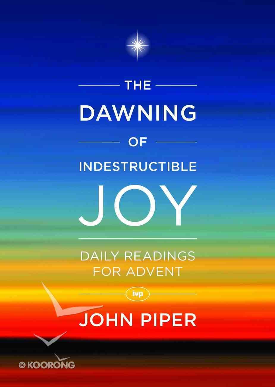The Dawning of Indestructible Joy Paperback