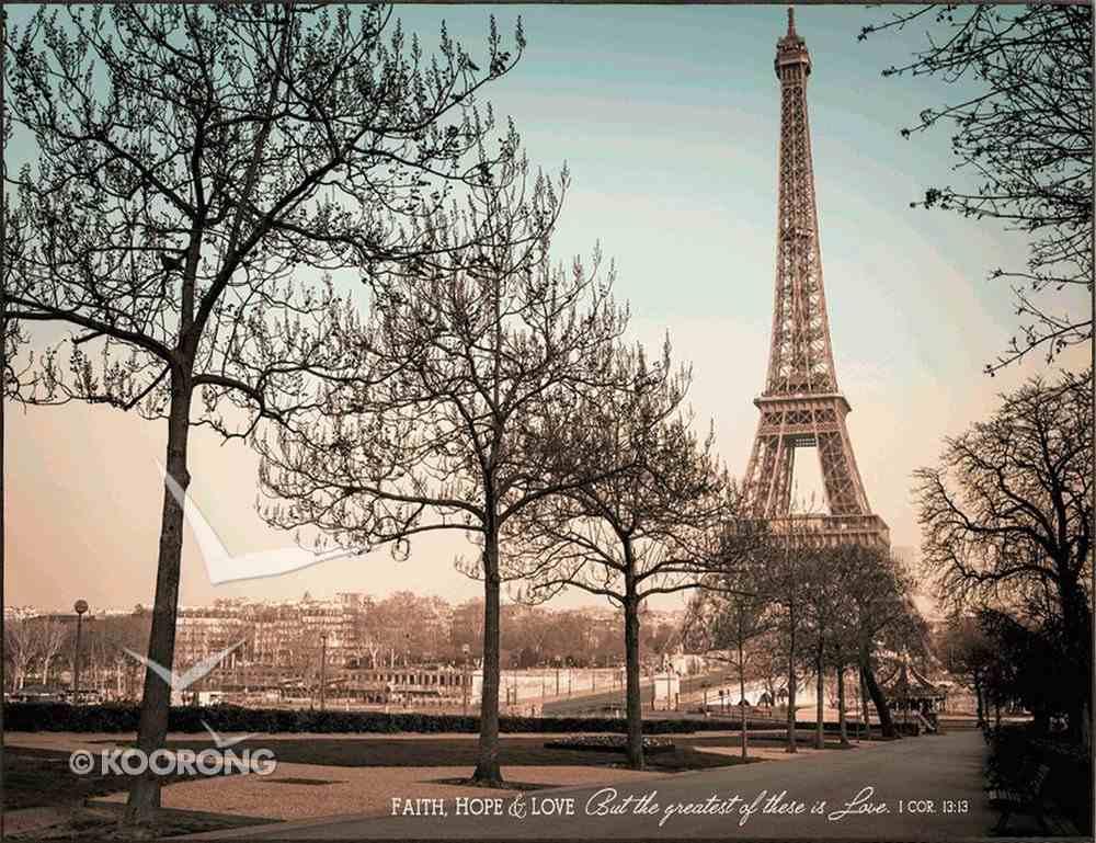 Mounted Print: Faith, Hope, Love 1 Corinthians 13:13, Eiffel Tower Paris Plaque