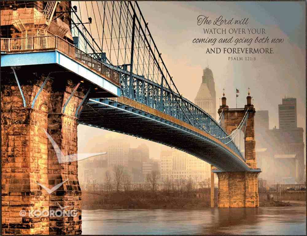 Mounted Print: The Lord Will Watch Over You, Psalm 121:8, Bridge Plaque
