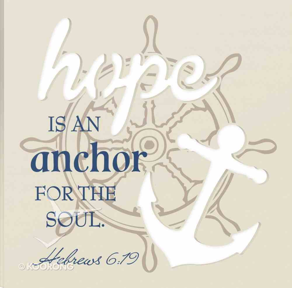 Stencil Wall Art: Hope is An Anchor For the Soul, Hebrews 6:19 Plaque