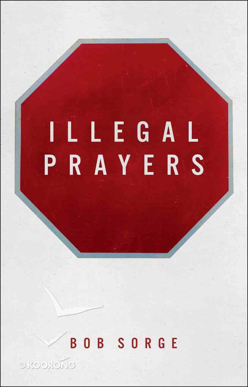 Illegal Prayers Paperback