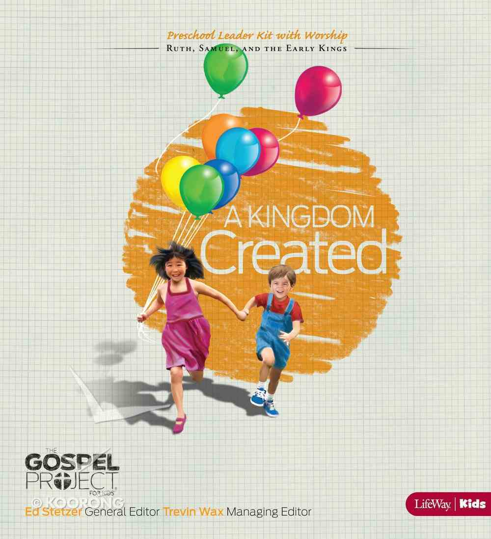 A Kingdom Created (Preschool Leader Kit With Worship) (#04 in The Gospel Project For Kids 2012-15 Series) Pack