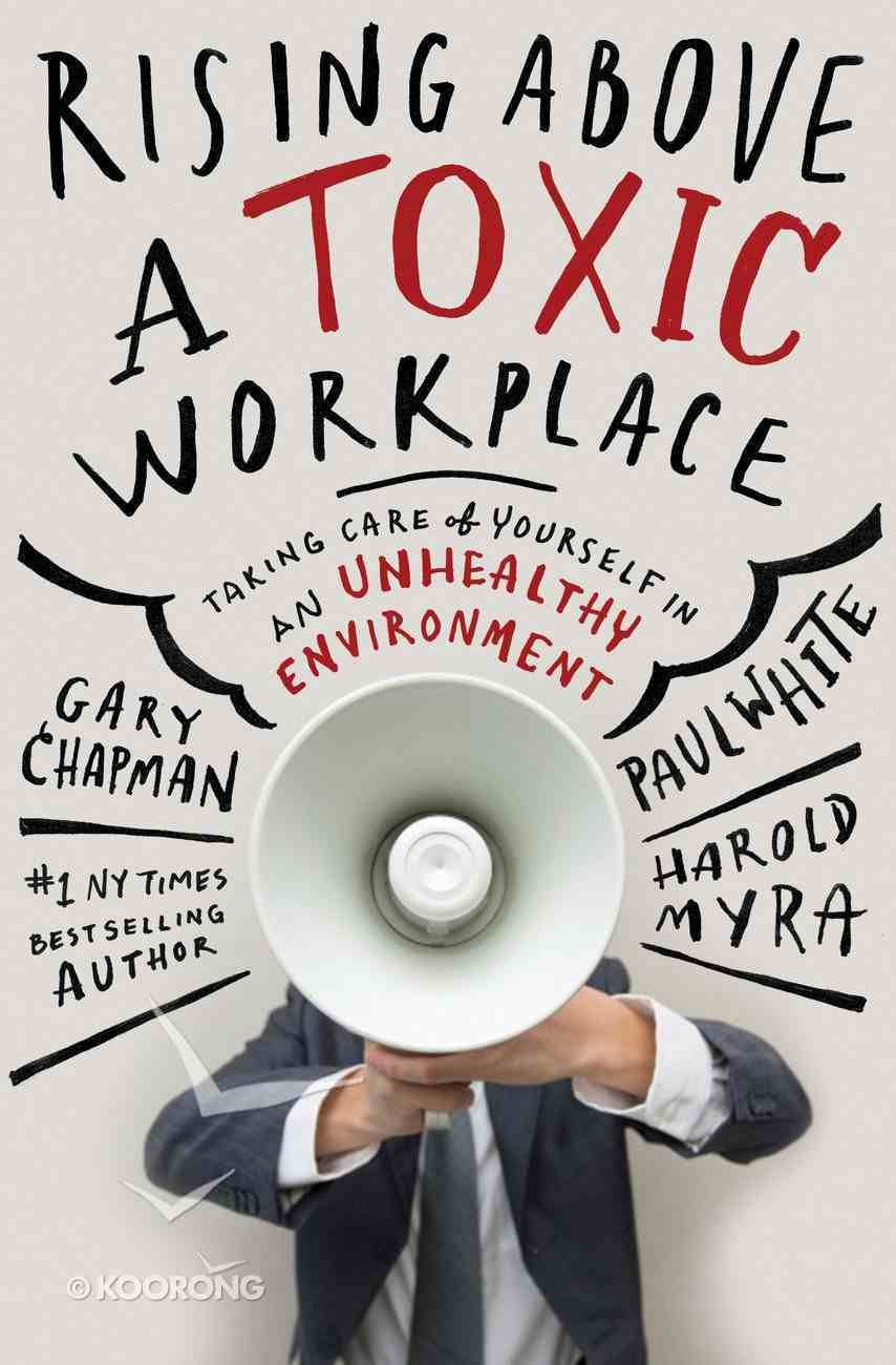 Rising Above a Toxic Workplace Hardback