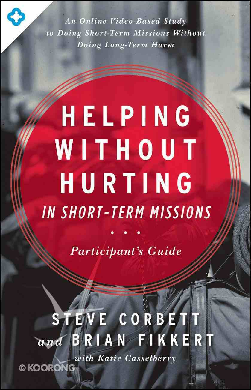 Helping Without Hurting in Short-Term Missions (Participant's Guide) Paperback