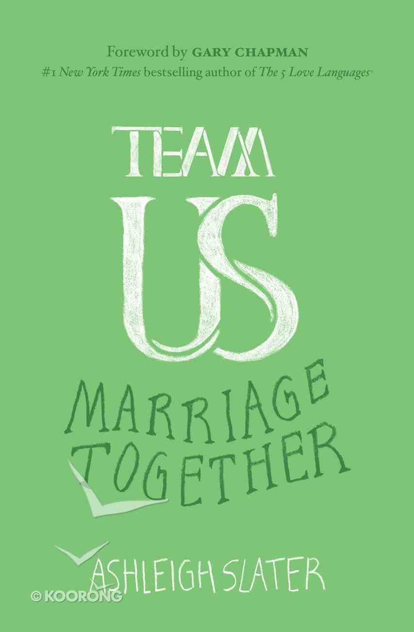 Team Us: Marriage Together Paperback