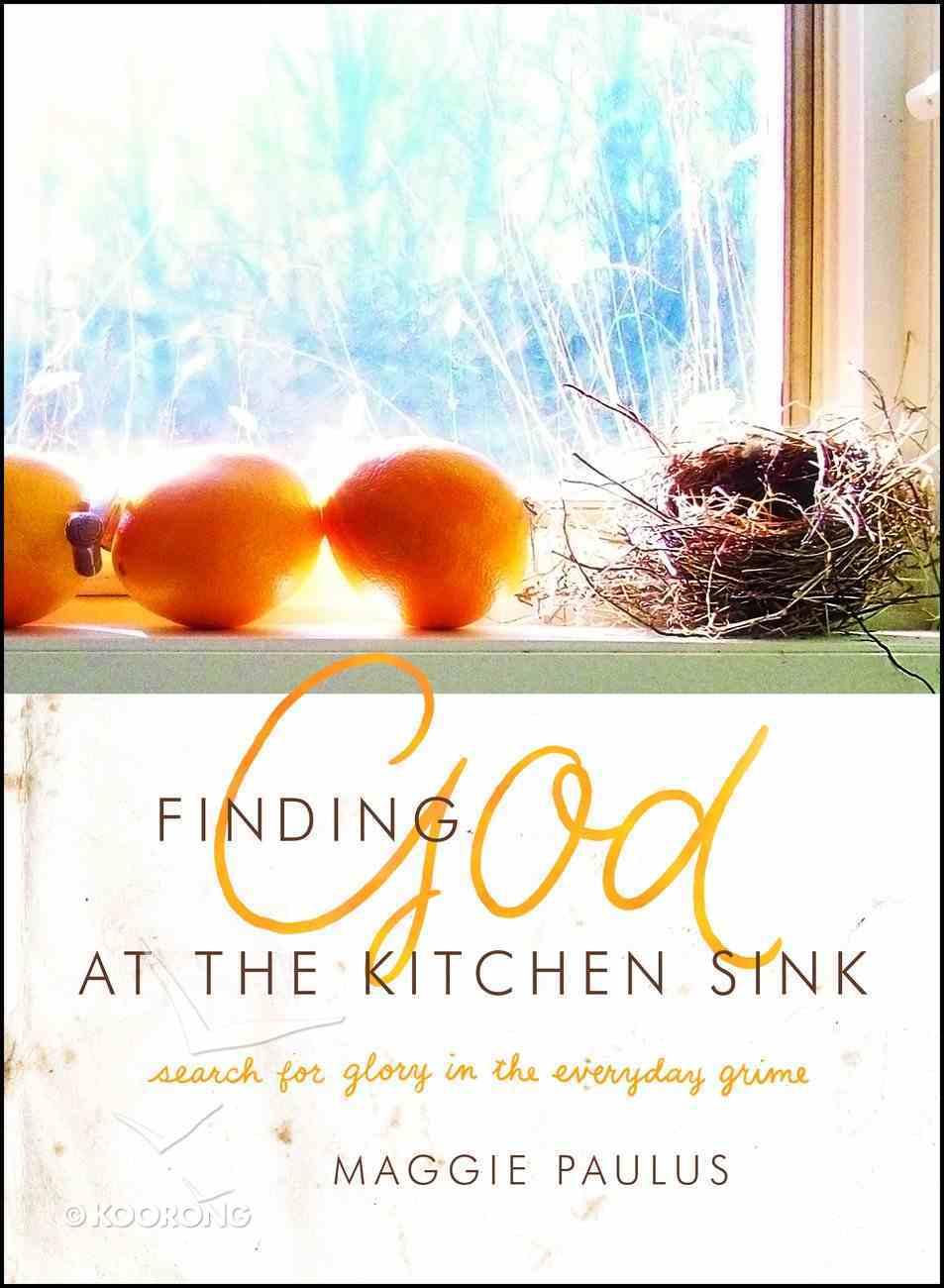 Finding God At the Kitchen Sink Paperback