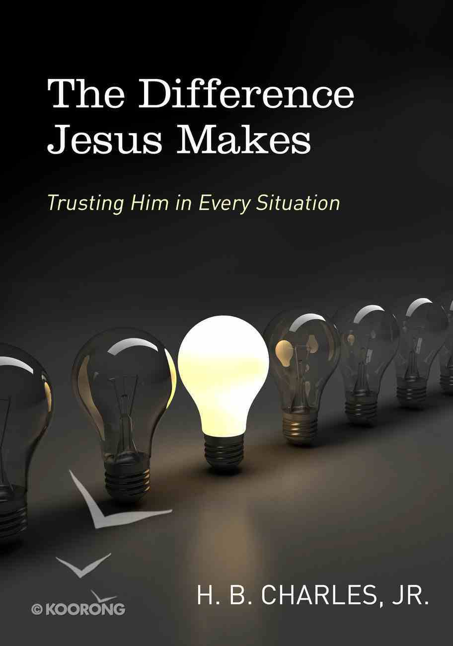 The Difference Jesus Makes Paperback