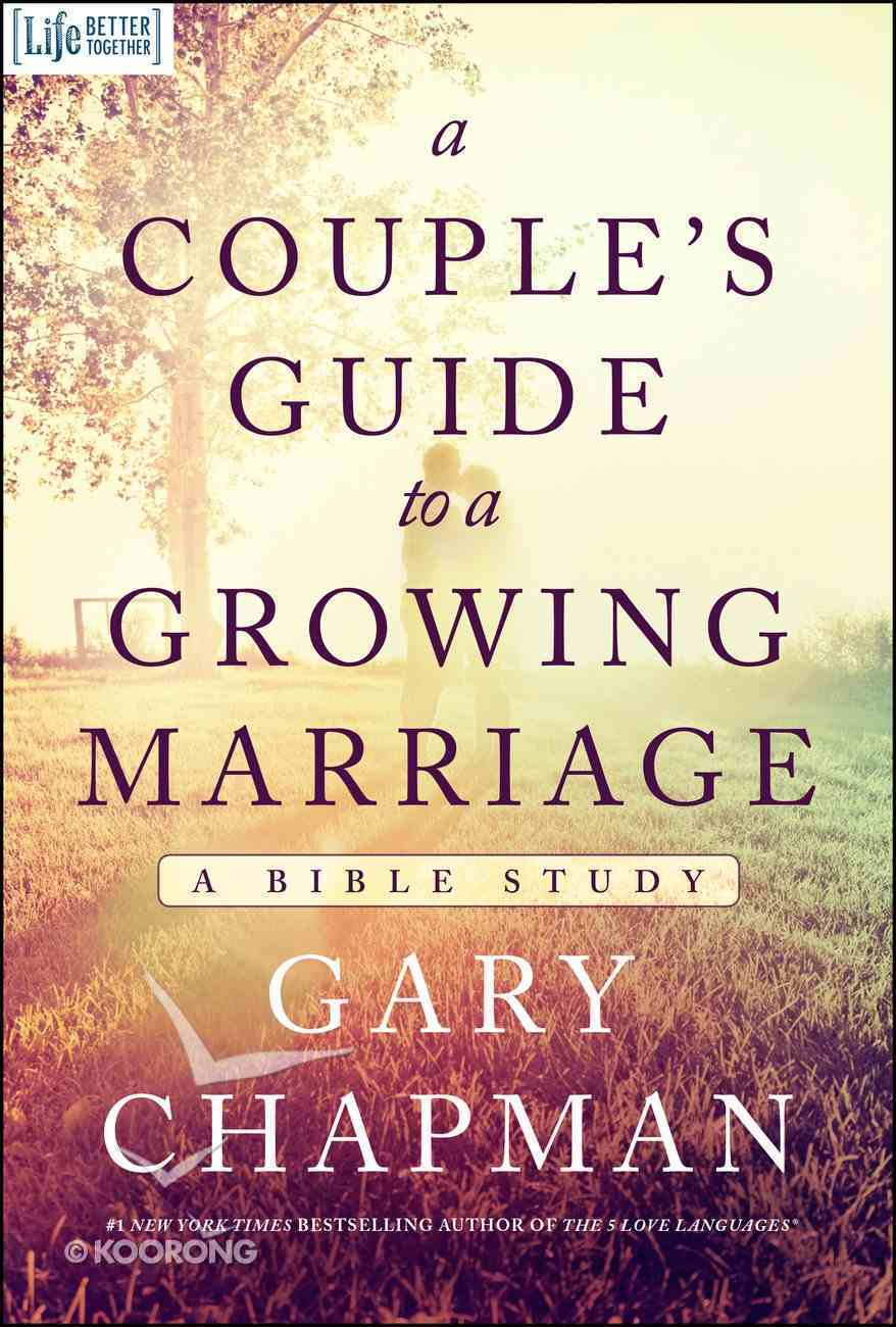 A Couple's Guide to a Growing Marriage (Bible Study) Paperback