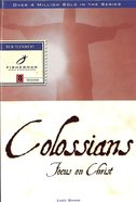 Fbs: Colossians: Focus On Christ