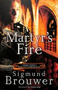 Merlin's Immortals #03: Martyr's Fire