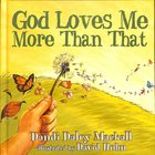 God Loves Me More Than That! image