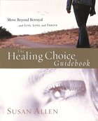 Healing Choice: How To Move Beyond Betrayal (Workbook) image