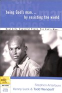 Every Man Bss: Being God's Man By Resisting The World