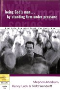 Every Man Bss: Being God's Man By Standing Firm Under Pressure
