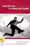 Every Man Bss: Being God's Man By Claiming Your Freedom