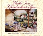 Gentle Is A Grandmother's Love image
