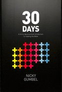 30 Days: A Thirty Day Practical Introduction to Reading the Bible (Alpha North American Series) Paperback