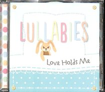 Album Image for Lullabies: Love Holds Me - DISC 1