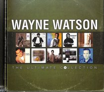 Album Image for The Ultimate Collection: Wayne Watson - DISC 1