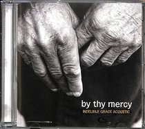 Album Image for By Thy Mercy: Indelible Grace Acoustic - DISC 1