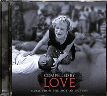 Album Image for Compelled By Love: Music From the Motion Picture - DISC 1