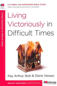 Product: 40 Mbs: Living Victoriously In Difficult Times Image