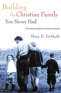 Product: Building The Christian Family You Never Had Image