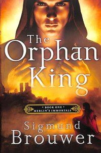 Product: Merlins Immortals #01: The Orphan King Image