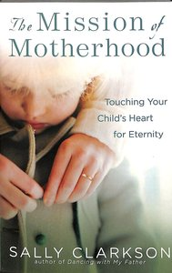 Product: Mission Of Motherhood, The Image