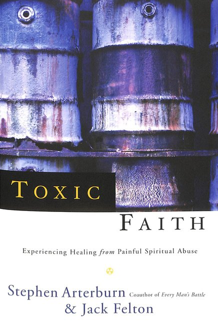 Product: Toxic Faith: Experiencing Healing From Painful Spiritual Abuse Image
