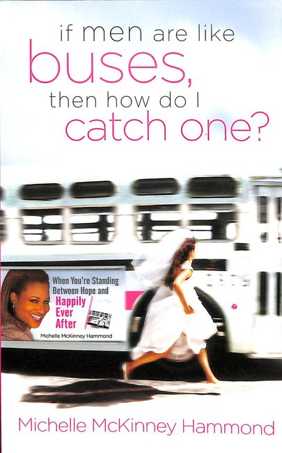 Product: If Men Are Like Buses, Then How Do I Catch One? Image