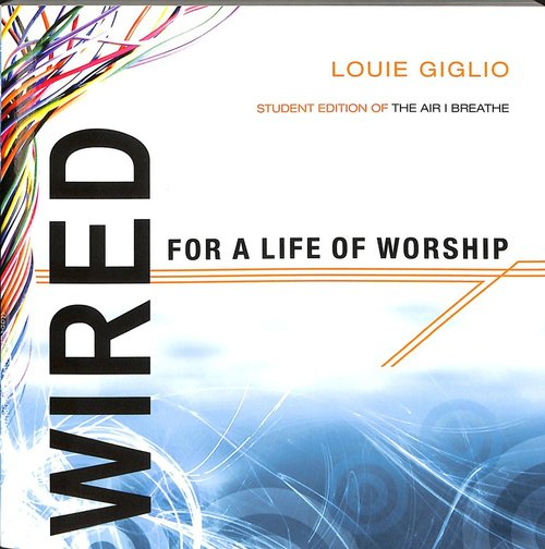 Product: Wired For A Life Of Worship (Student Edition) Image