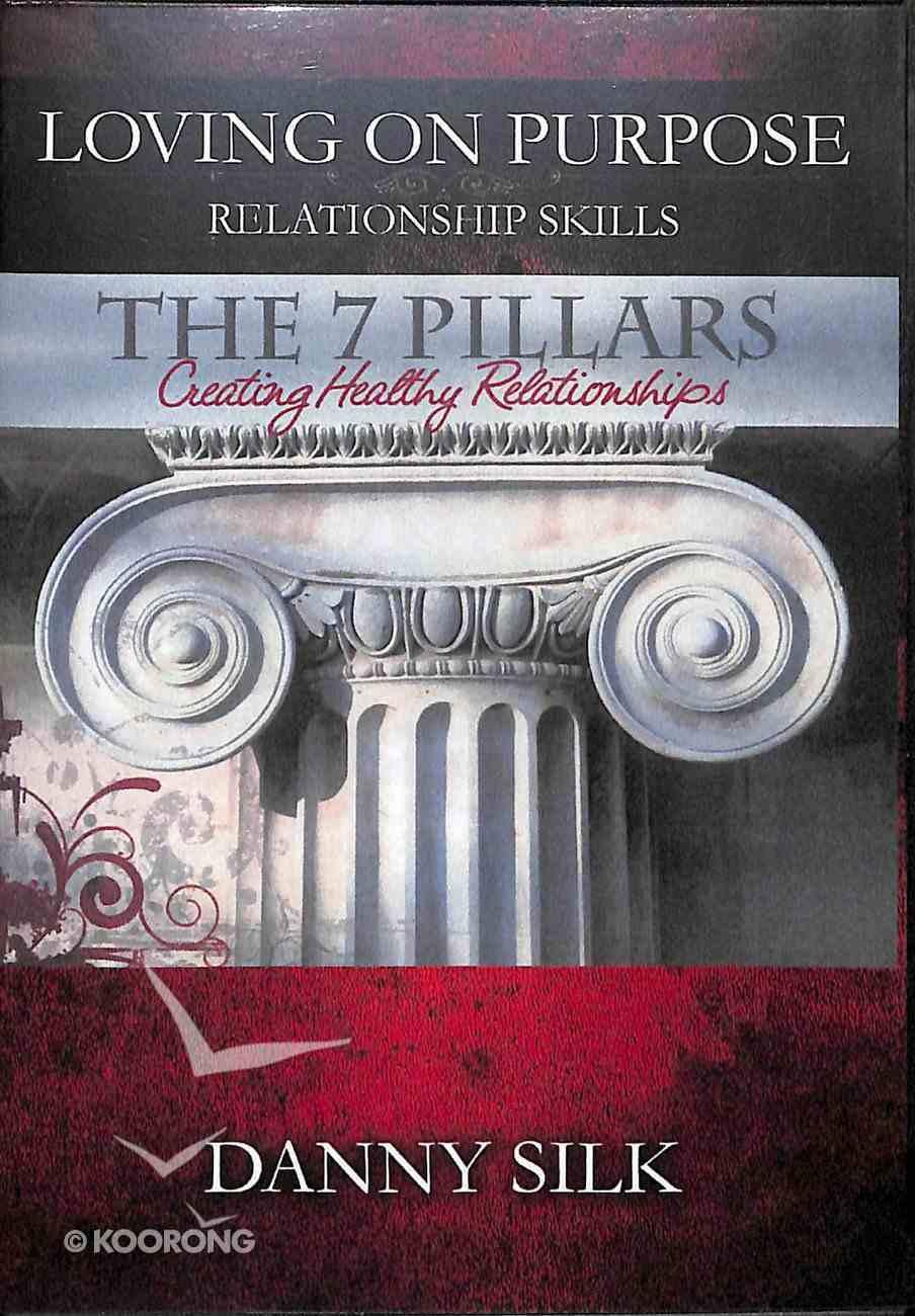 7 Pillars - Creating Healthy Relationships (Loving On Purpose Series) DVD