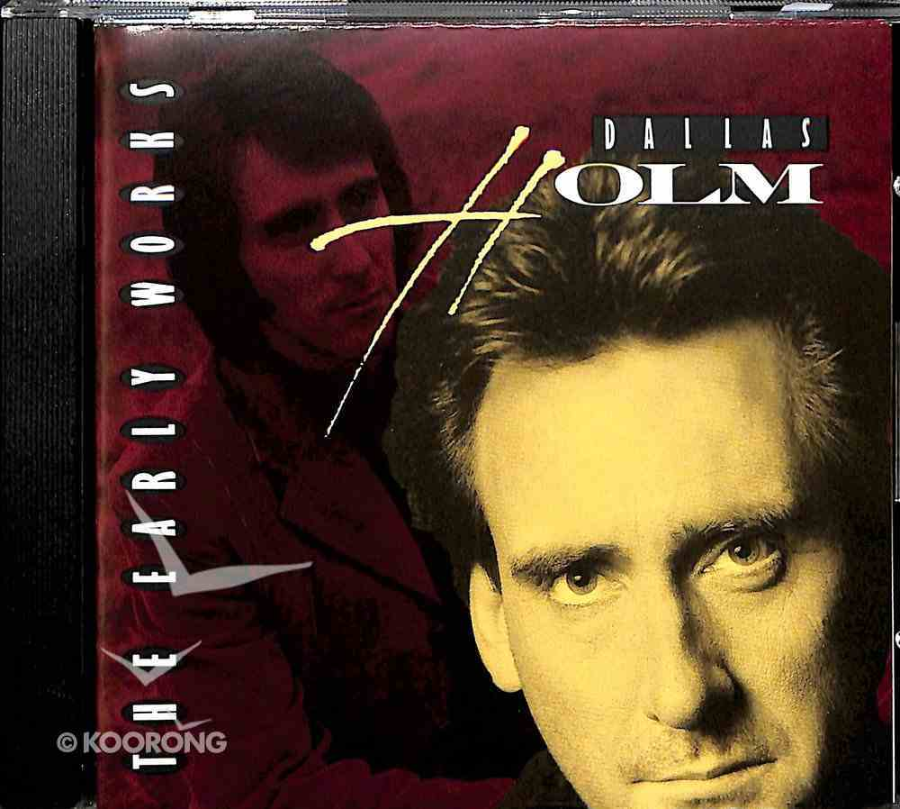 Early Works: Dallas Holm CD