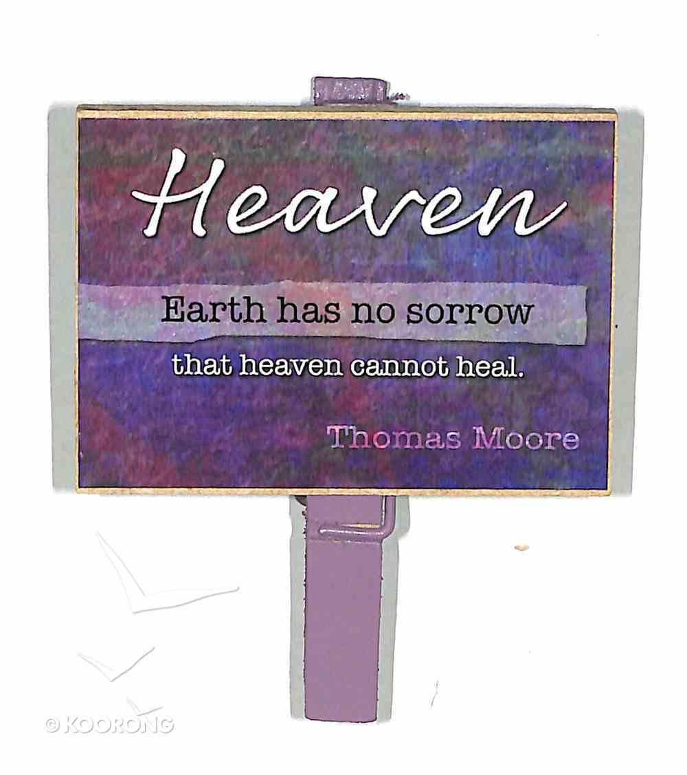 Magnet Clip Quotes: Heaven - Earth Has No Sorrow Novelty