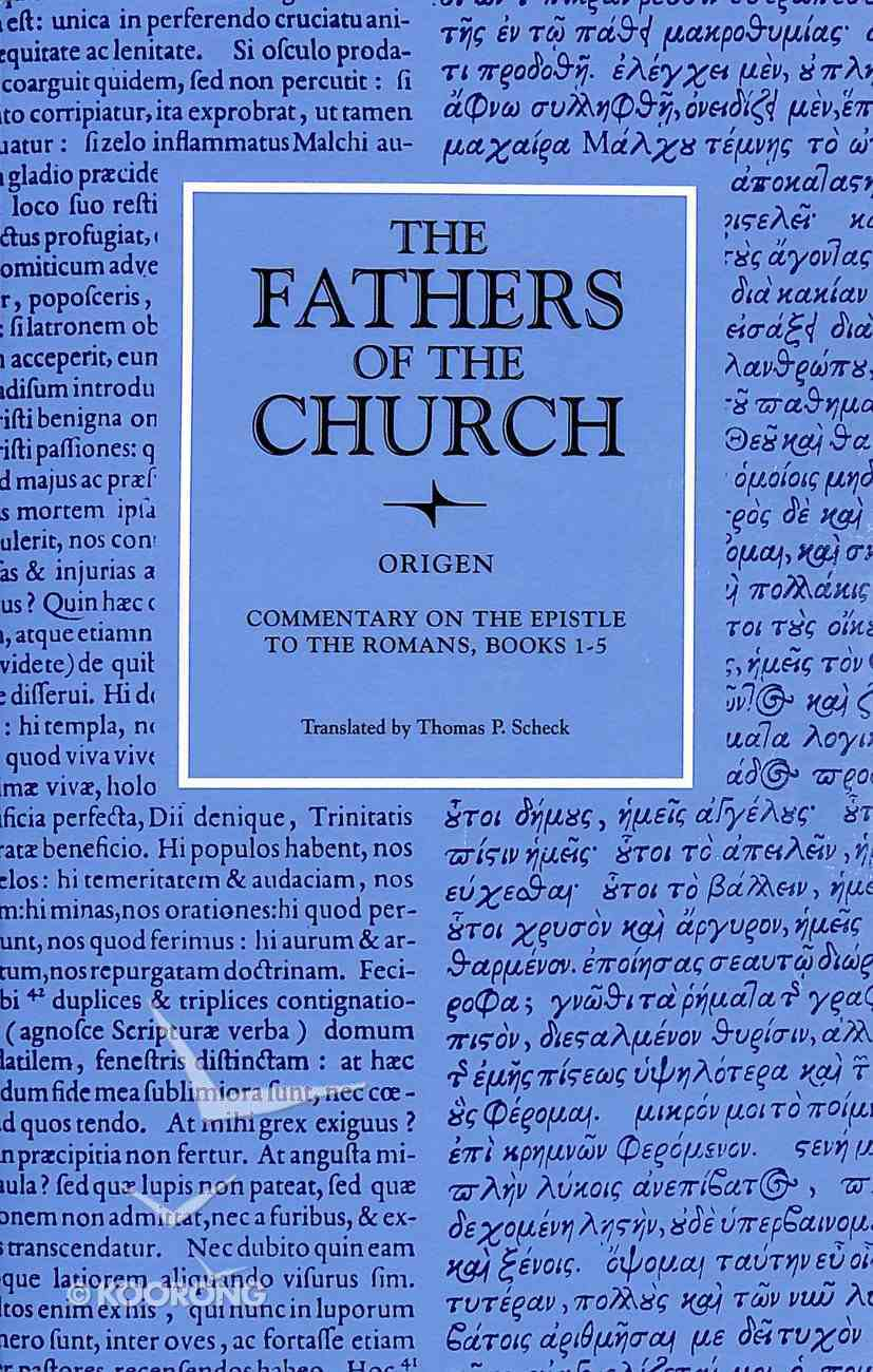 Origen: Commentary on the Epistle to the Romans Books 1-5 (Fathers Of The Church Series) Paperback