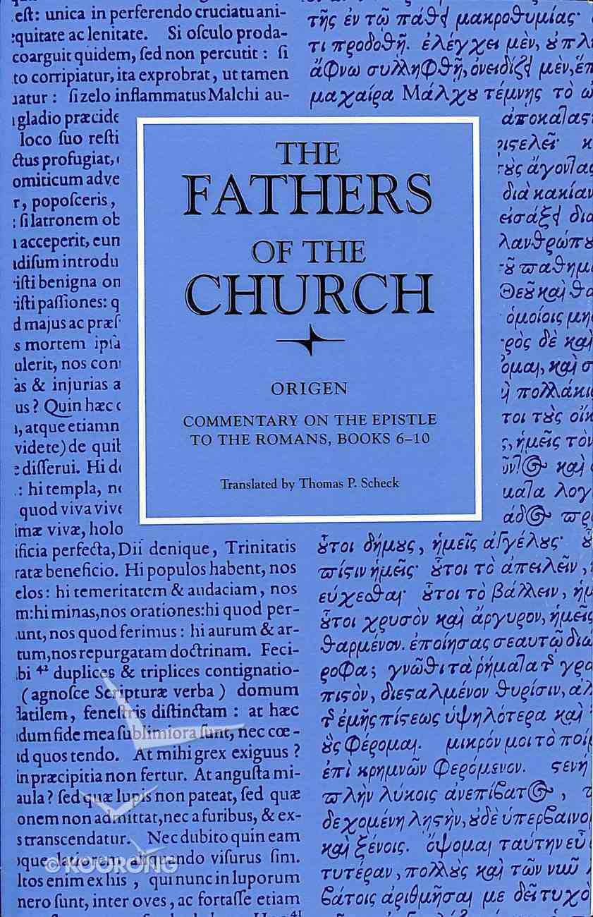 Origen: Commentary on the Epistle to the Romans Books 6-10 (Fathers Of The Church Series) Paperback