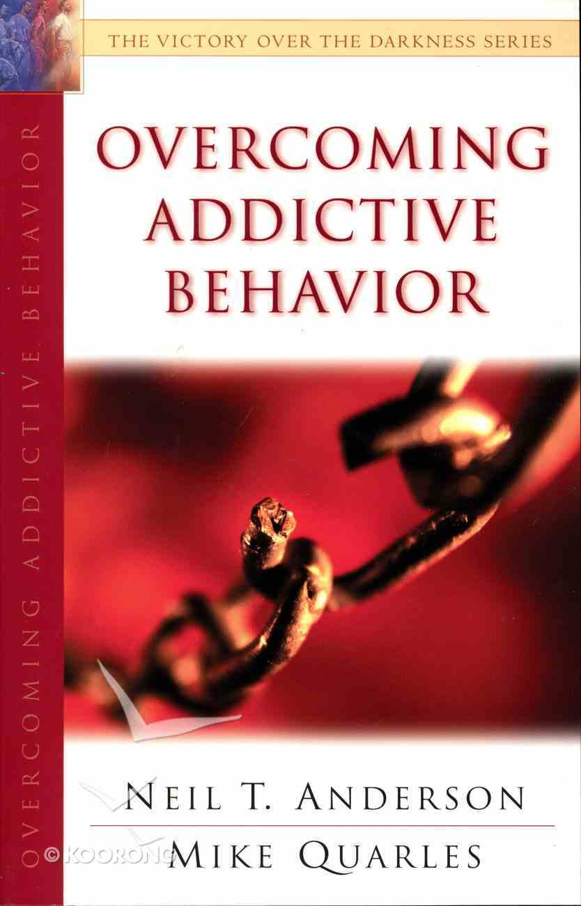 Overcoming Addictive Behaviour (Victory Over The Darkness Series) Paperback