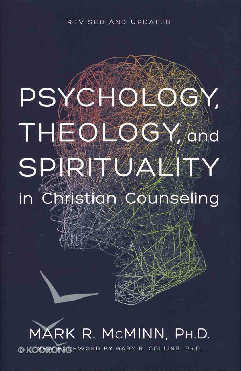 Psychology, Theology, and Spirituality in Christian Counseling (& 2011) (American Association Of Christian Counselors Series) Hardback