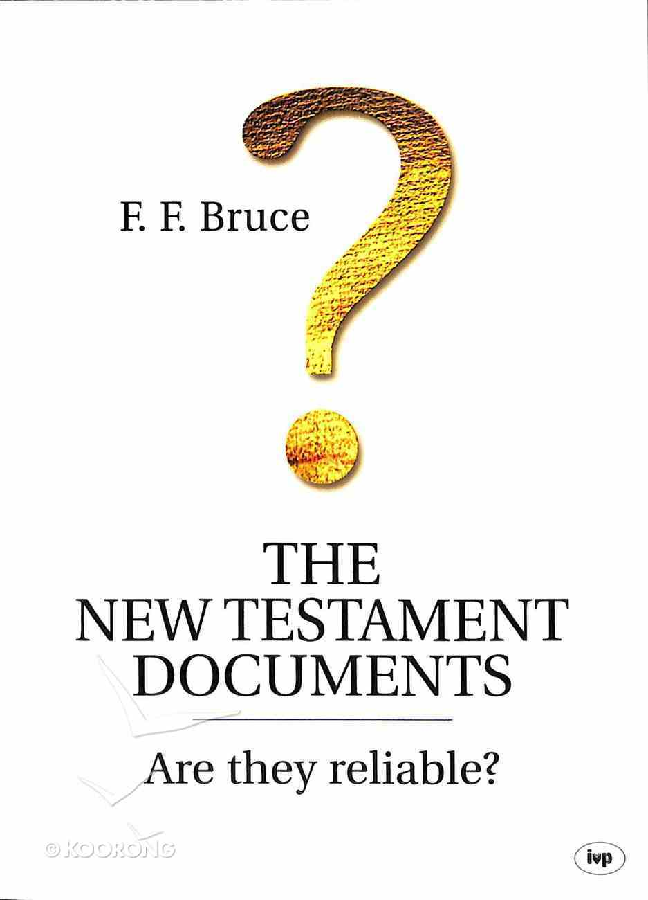 The New Testament Documents: Are They Reliable? Paperback