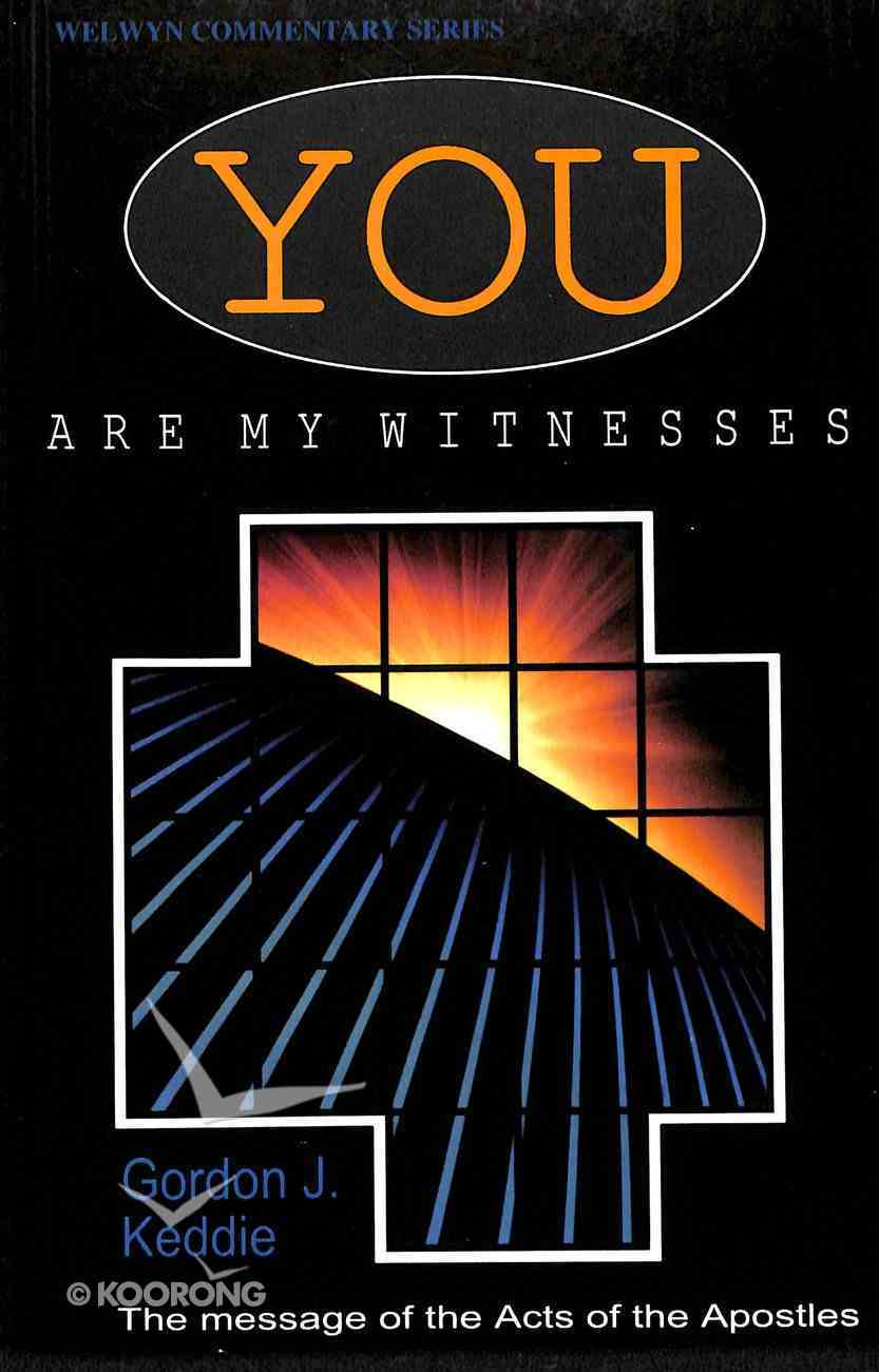 You Are My Witnesses (Acts) (Welwyn Commentary Series) Paperback