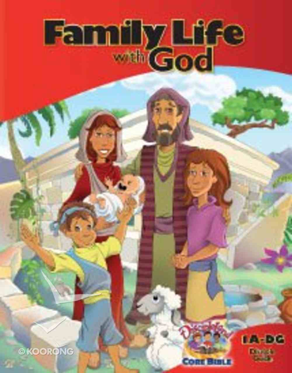 Dlc A1: Family Life With God Student Guide Ages 6-8 (Discipleland Level 1, Ages 6-8, Qtrs Abcd Series) Paperback